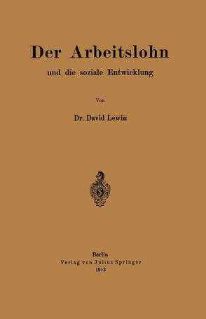 Der Arbeitslohn und die soziale Entwicklung von Lewin,  David