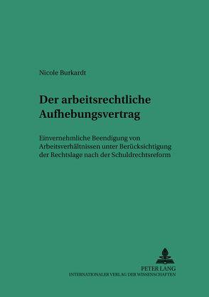 Der arbeitsrechtliche Aufhebungsvertrag von Burkardt,  Nicole