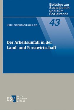 Der Arbeitsunfall in der Land- und Forstwirtschaft von Köhler,  Karl Friedrich