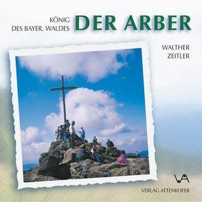 Der Arber von Zeitler,  Walther