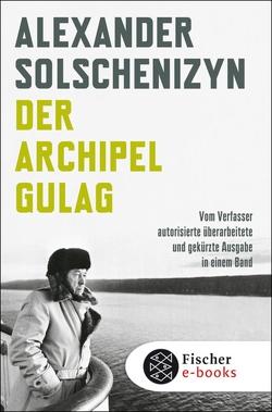 Der Archipel GULAG von Solschenizyn,  Alexander