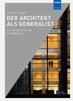 Der Architekt als Generalist von Auer,  Walter R.