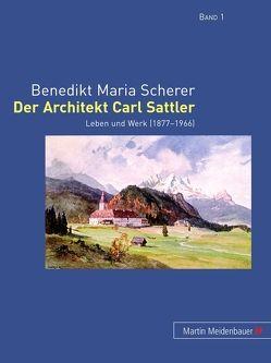 Der Architekt Carl Sattler von Scherer,  Benedikt Maria