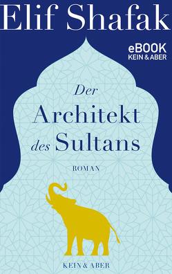Der Architekt des Sultans von Grabinger,  Michaela, Shafak,  Elif