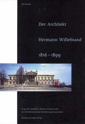 Der Architekt Hermann Willebrand (1816-1899) von Bartels,  Olaf, Berswordt-Wallrabe,  Kornelia von