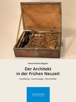 Der Architekt in der Frühen Neuzeit von Bognár,  Anna-Victoria
