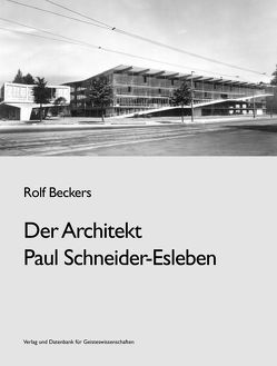 Der Architekt Paul Schneider – Esleben von Beckers,  Rolf