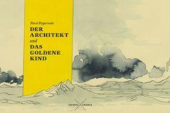 Der Architekt und das goldene Kind von Pepperstein,  Pavel, Rajer,  Maria, Wladimir,  Velminski