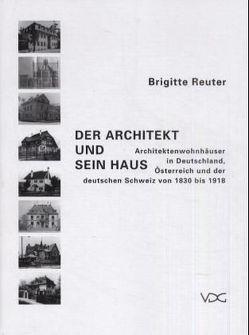 Der Architekt und sein Haus von Reuter,  Brigitte