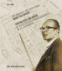 Der Architekt und Stadtplaner Rudolf Hillebrecht von Dorn,  Ralf