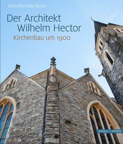 Der Architekt Wilhelm Hector von Busse,  Hans-Berthold