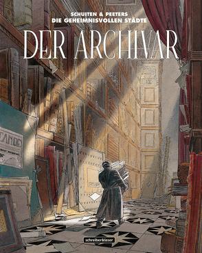 Der Archivar von Peeters,  Benoît, Schuiten,  François