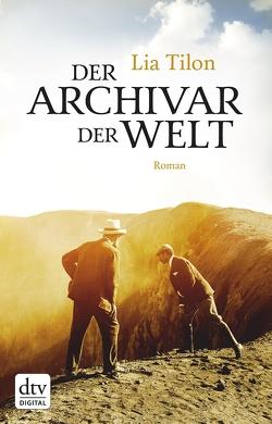 Der Archivar der Welt von Faure,  Ulrich, Tilon,  Lia