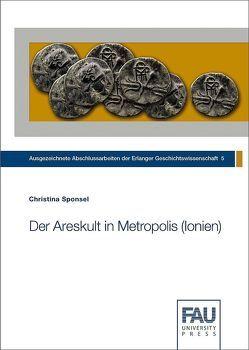 Der Areskult in Metropolis (Ionien) von Sponsel,  Christina
