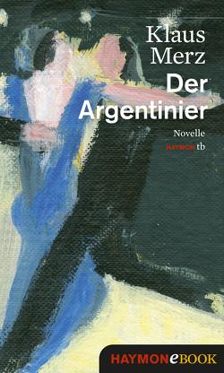 Der Argentinier von Merz,  Klaus