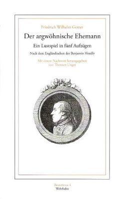 Der argwöhnische Ehemann von Gotter,  Friedrich W, Unger,  Thorsten