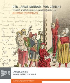 """Der """"Arme Konrad"""" vor Gericht. Verhöre, Sprüche und Lieder in Württemberg 1514. von Rückert,  Peter"""