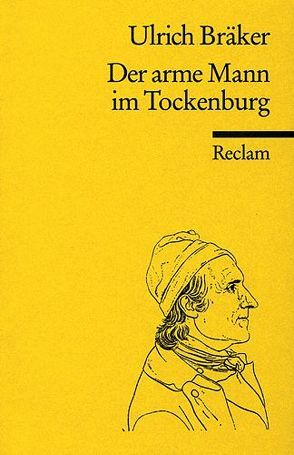 Der arme Mann im Tockenburg von Bräker,  Ulrich, Günther,  Werner