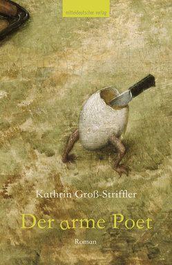 Der arme Poet von Gross-Striffler,  Kathrin