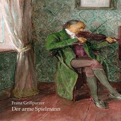Der arme Spielmann von Grillparzer,  Franz, Pol,  Markus