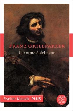 Der arme Spielmann von Grillparzer,  Franz