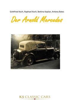Der Arnold Mercedes von Koch,  Gottfried