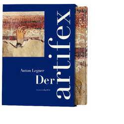 Der Artifex. Künstler im Mittelalter und ihre Selbstdarstellung von Legner,  Anton