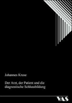 Der Arzt, der Patient und die diagnostische Schlussbildung von Kruse,  Johannes