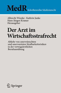 Der Arzt im Wirtschaftsstrafrecht von Janke,  Kathrin, Kramer,  Hans-Jürgen, Wienke,  Albrecht
