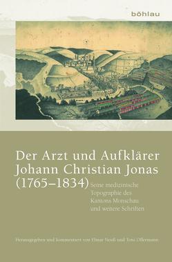 Der Arzt und Aufklärer Johann Christian Jonas (1765–1834) von Neuß,  Elmar, Offermann,  Toni