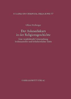 Der Askesediskurs in der Religionsgeschichte von Freiberger,  Oliver
