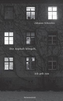 Der Asphalt klingelt, ich geh ran von Schwedes,  Johanna Schwedes