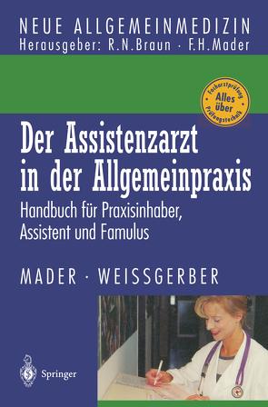 Der Assistenzarzt in der Allgemeinpraxis von Mader,  Frank H., Weißgerber,  Herbert