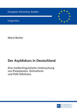 Der Asyldiskurs in Deutschland von Becker,  Maria