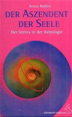 Der Aszendent der Seele von Ableidiger-Günther,  Christine, Baldini,  Renzo