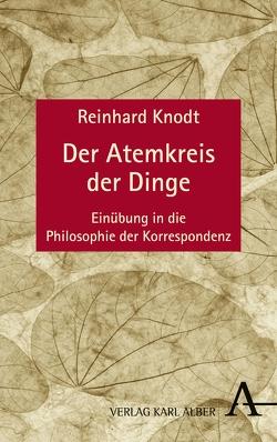Der Atemkreis der Dinge von Knodt,  Reinhard