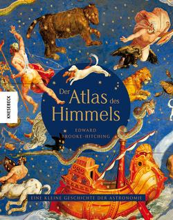 Der Atlas des Himmels von Brooke-Hitching,  Edward, Wolff,  Lutz-W.