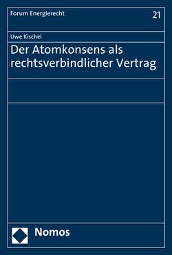 Der Atomkonsens als rechtsverbindlicher Vertrag von Kischel,  Uwe