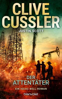Der Attentäter von Cussler,  Clive, Kubiak,  Michael, Scott,  Justin