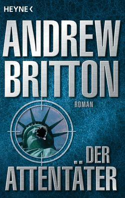 Der Attentäter von Britton,  Andrew, Liesen,  Bernhard
