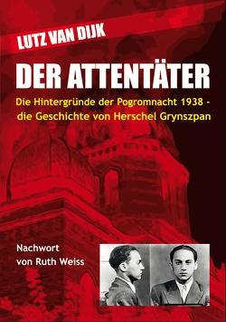 Der Attentäter von Dijk,  Lutz Van, Weiss,  Ruth