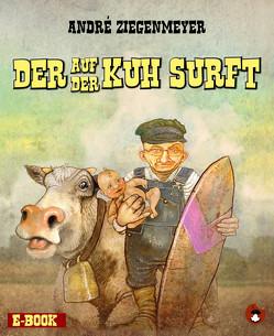 Der auf der Kuh surft von Ziegenmeyer,  André