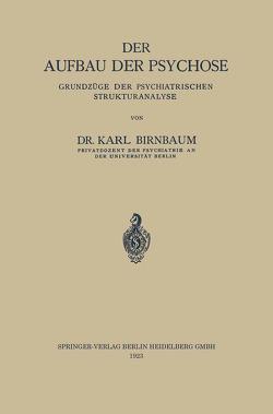 Der Aufbau der Psychose von Birnbaum,  Karl