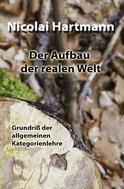 Der Aufbau der realen Welt von Hartmann,  Nicolai