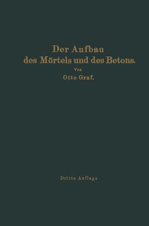 Der Aufbau des Mörtels und des Betons von Graf,  Otto