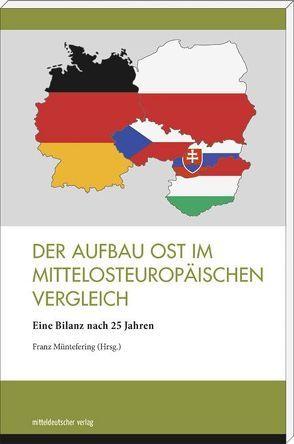 Der Aufbau Ost im mittelosteuropäischen Vergleich von Müntefering,  Franz