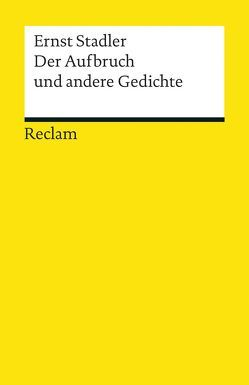 Der Aufbruch und andere Gedichte von Rölleke,  Heinz, Stadler,  Ernst