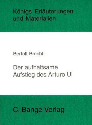Der aufhaltsame Aufstieg des Arturo Ui von Bertolt Brecht. von Brecht,  Bertolt, Matzkowski,  Bernd