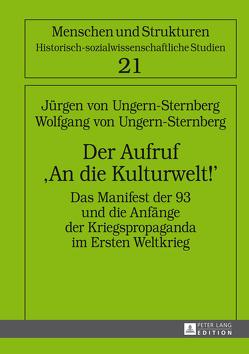 Der Aufruf «An die Kulturwelt!» von Ungern-Sternberg,  Jürgen von, Ungern-Sternberg,  Wolfgang von