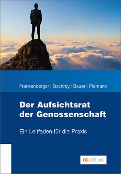 Der Aufsichtsrat der Genossenschaft von Bauer,  Heinrich, Frankenberger,  Wilhelm, Gschrey,  Erhard, Plamann,  Robert